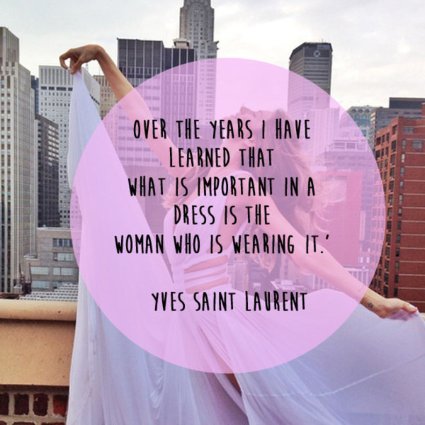 Yves Saint Laurent 'The Woman Wearing It' Quote