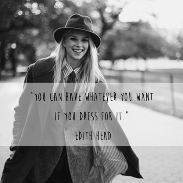 Edith Head 'Dress For It' Quote